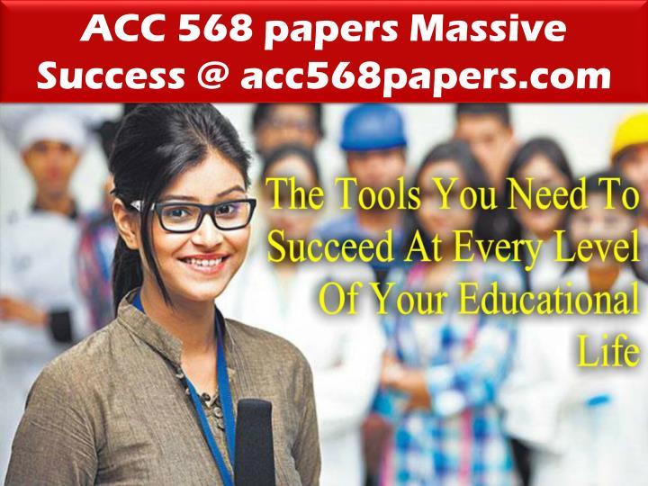 ACC 568 papers Massive Success @ acc568papers.com