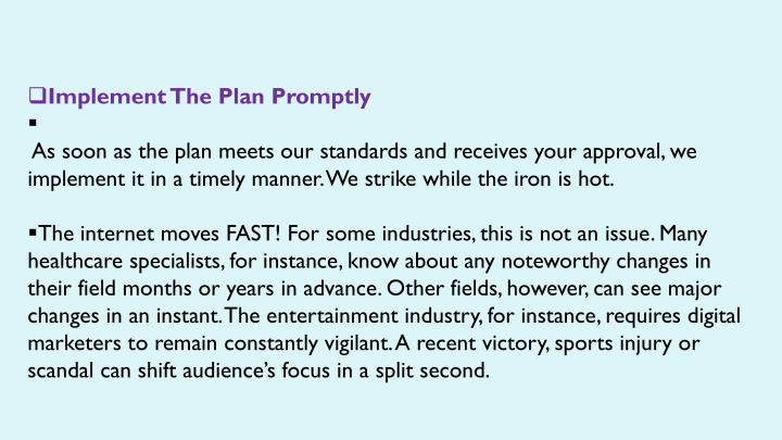 Implement The Plan Promptly