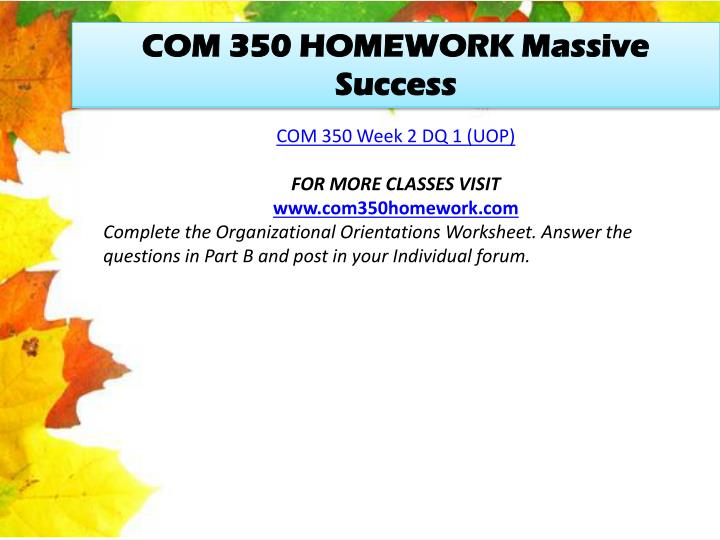 COM 350 HOMEWORK Massive Success