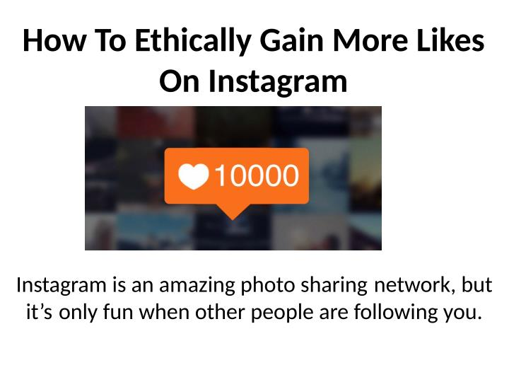 How To Ethically Gain More Likes