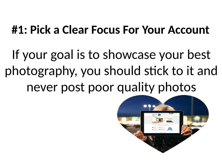 #1: Pick a Clear Focus For Your Account