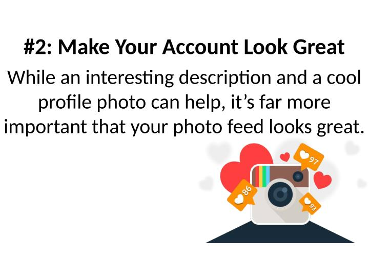 #2: Make Your Account Look Great