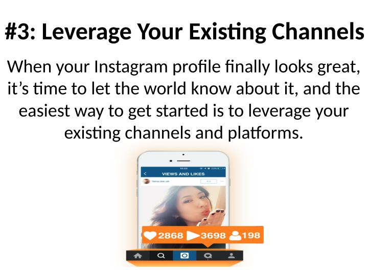 #3: Leverage Your Existing Channels