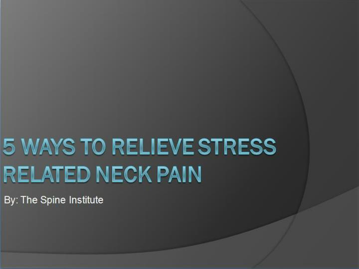 5 ways to relieve stress related neck pain