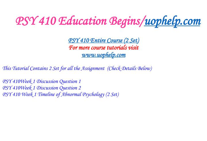 Psy 410 education begins uophelp com1
