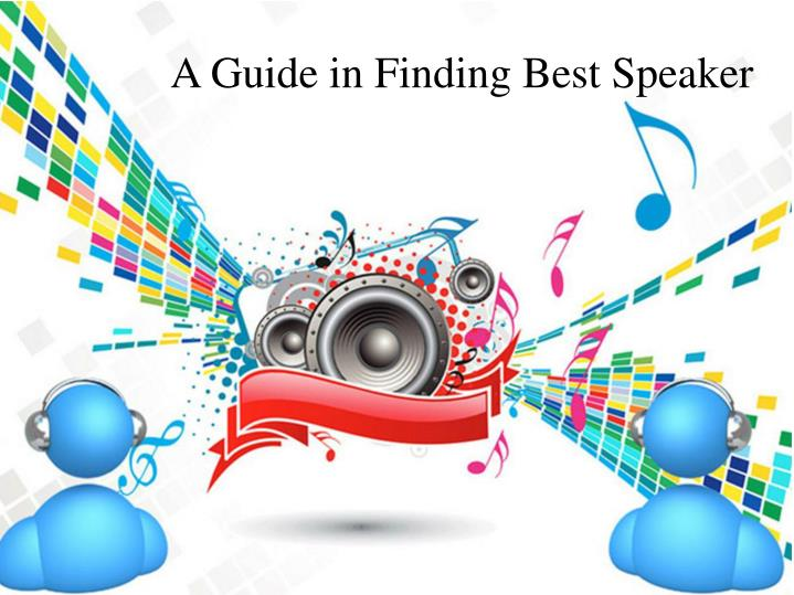 A Guide in Finding Best Speaker