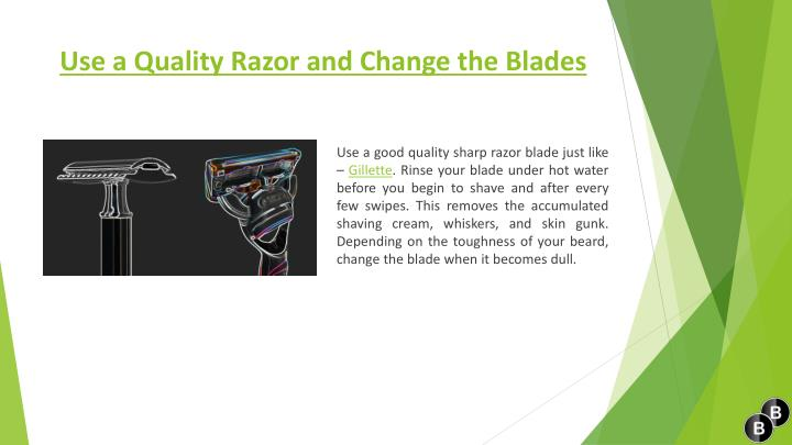 Use a Quality Razor and Change the Blades