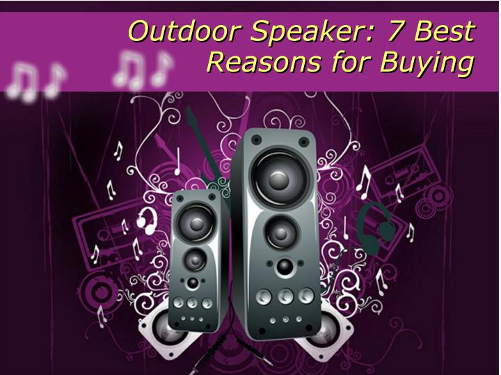 Outdoor Speaker: 7 Best