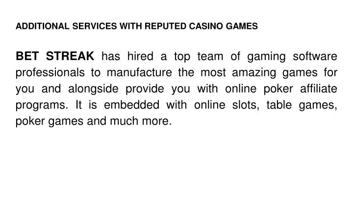 ADDITIONAL SERVICES WITH REPUTED CASINO GAMES