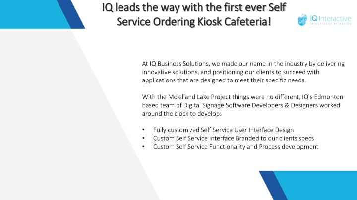 IQ leads the way with the first ever Self Service Ordering Kiosk Cafeteria!