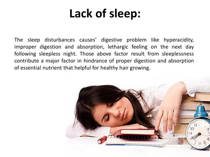 Lack of sleep: