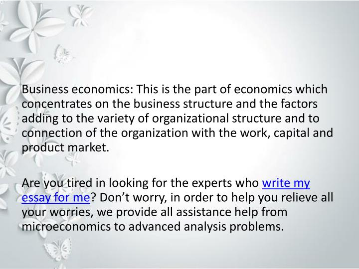 Business economics: This is the part of economics which