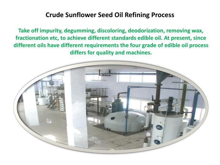 Crude Sunflower Seed Oil Refining Process