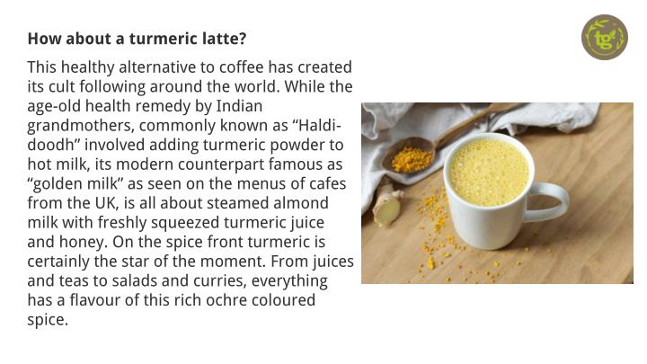 How about a turmeric latte?