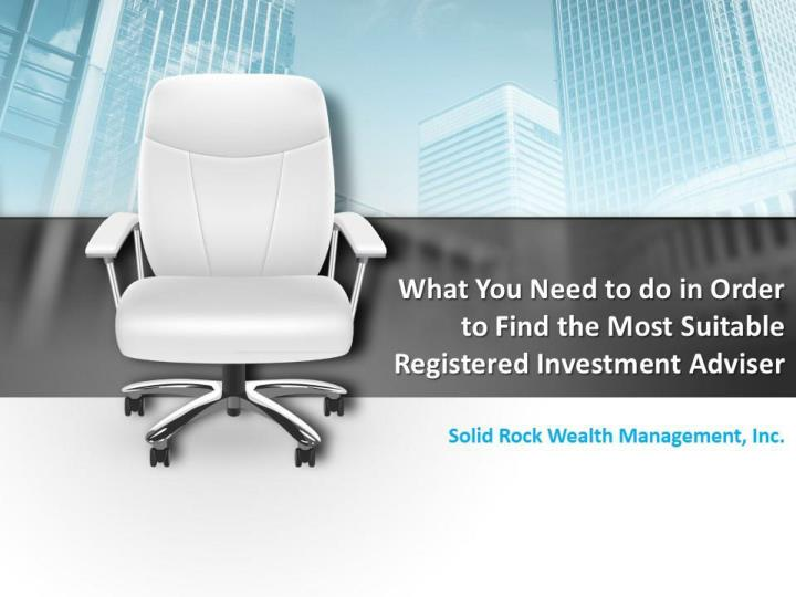 What you need to do in order to find the most suitable registered investment adviser