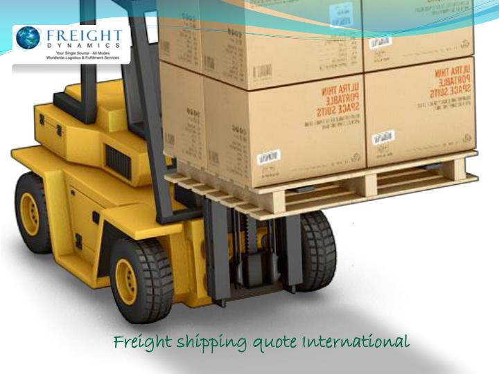 Freight shipping quote International