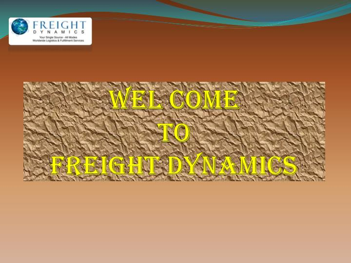 Wel come to freight dynamics