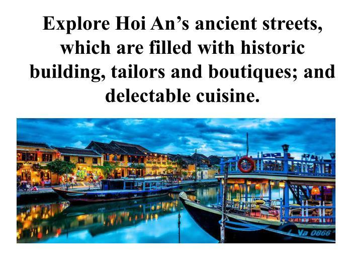 Explore Hoi An's ancient streets,
