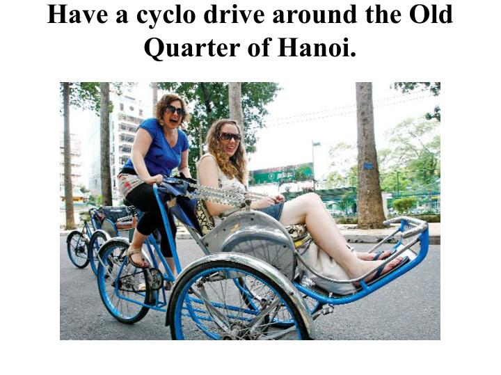 Have a cyclo drive around the Old