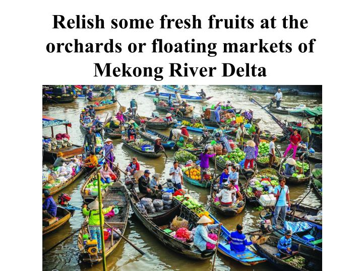 Relish some fresh fruits at the