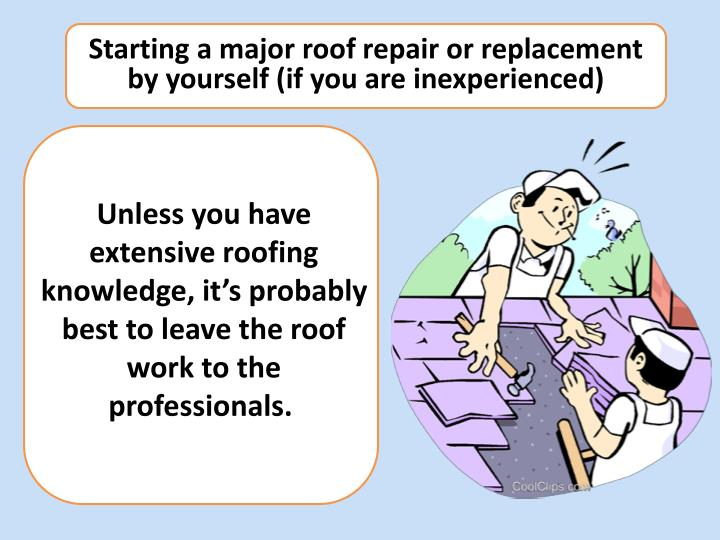 Starting a major roof repair or replacement by yourself (if you are inexperienced)