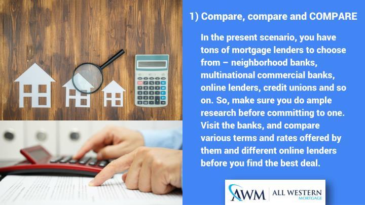 1) Compare, compare and COMPARE