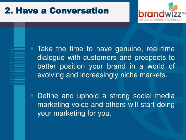 2. Have a Conversation