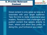 5 provide relevant content