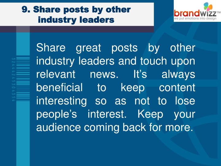 9. Share posts by other industry leaders