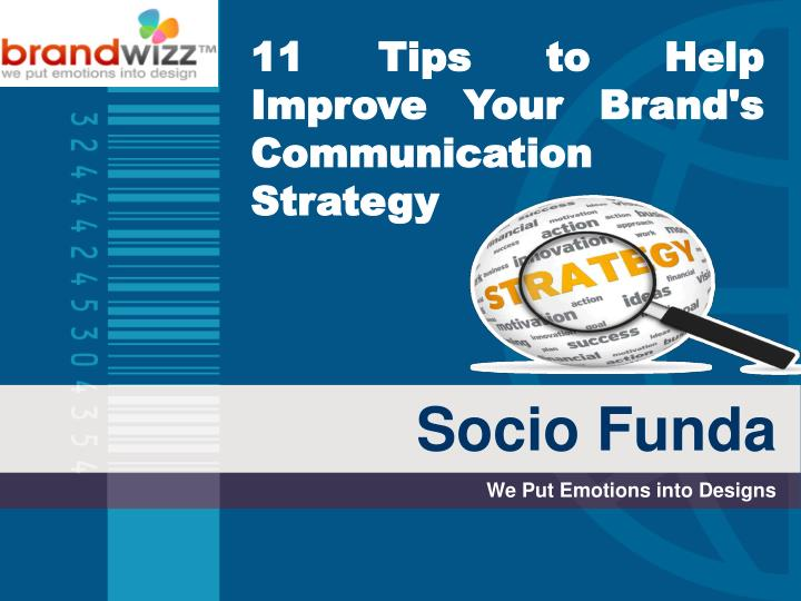 11 Tips to Help Improve Your Brand's Communication Strategy