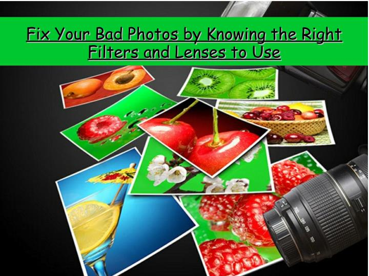 Fix Your Bad Photos by Knowing the Right