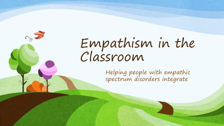 Empathism in the classroom