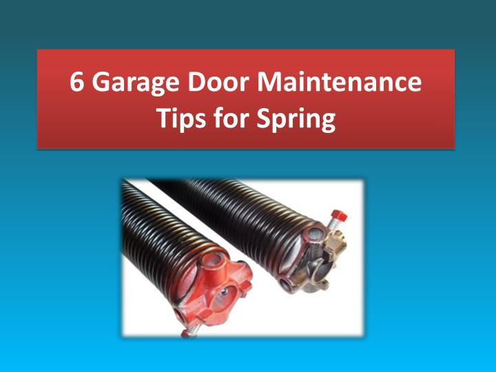 6 garage door maintenance tips for spring
