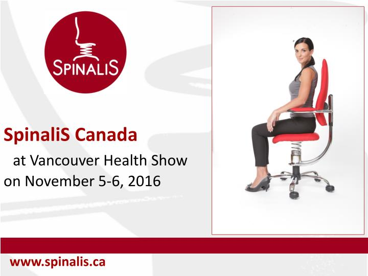 Spinalis canada at vancouver health show on november 5 6 2016