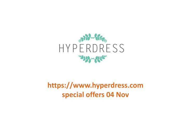 https://www.hyperdress.com special offers 04 Nov
