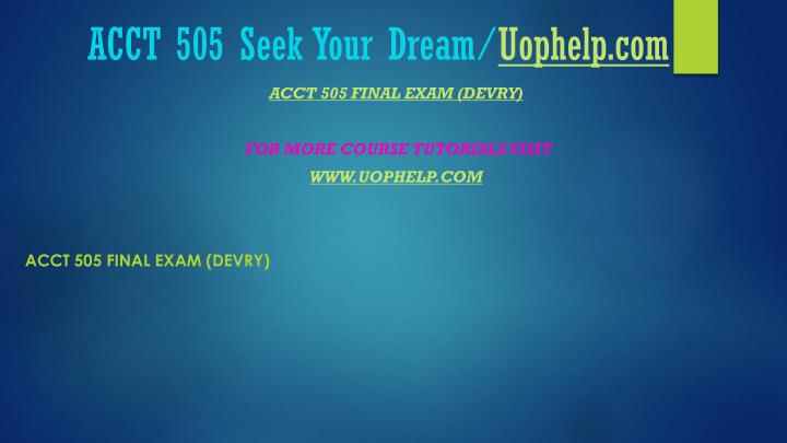 Acct 505 seek your dream uophelp com2