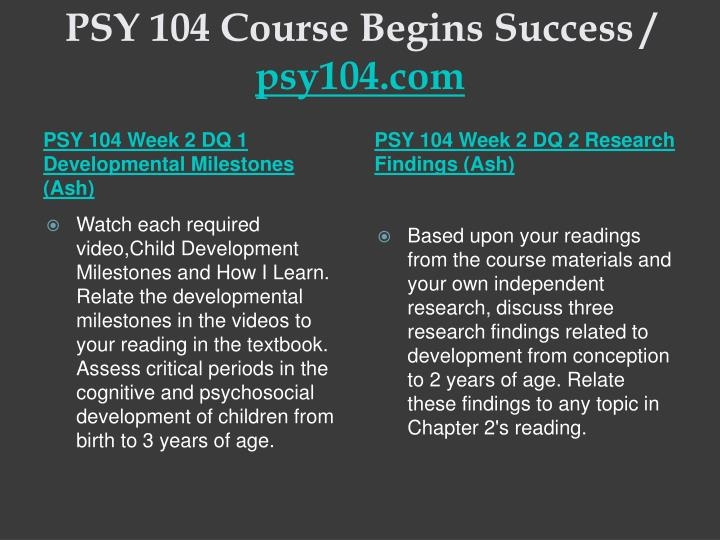 PSY 104 Course Begins Success /