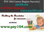 psy 104 course begins success psy104 com9