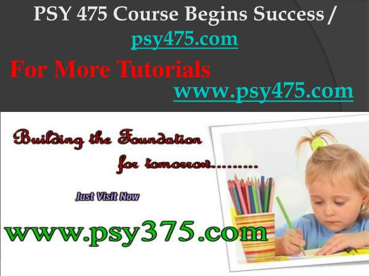 Psy 475 course begins success psy475 com