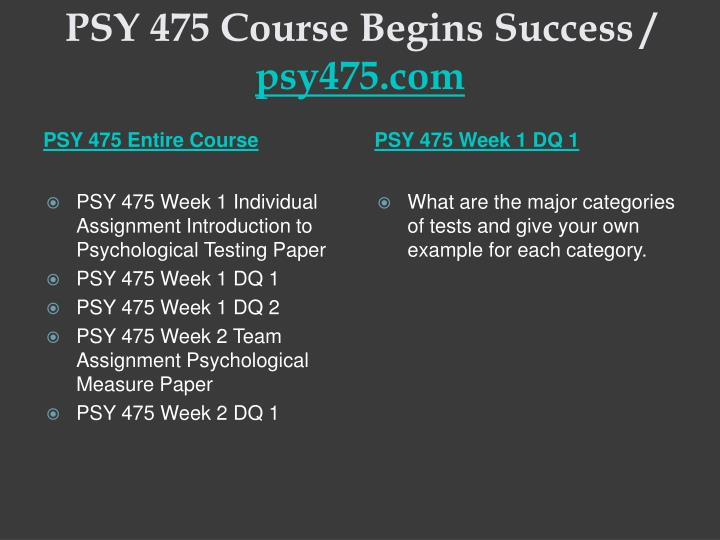 Psy 475 course begins success psy475 com1
