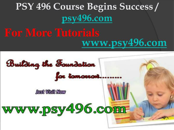 PSY 496 Course Begins Success /