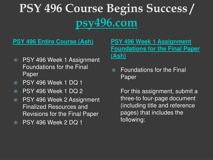 Psy 496 course begins success psy496 com1