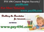 psy 496 course begins success psy496 com10