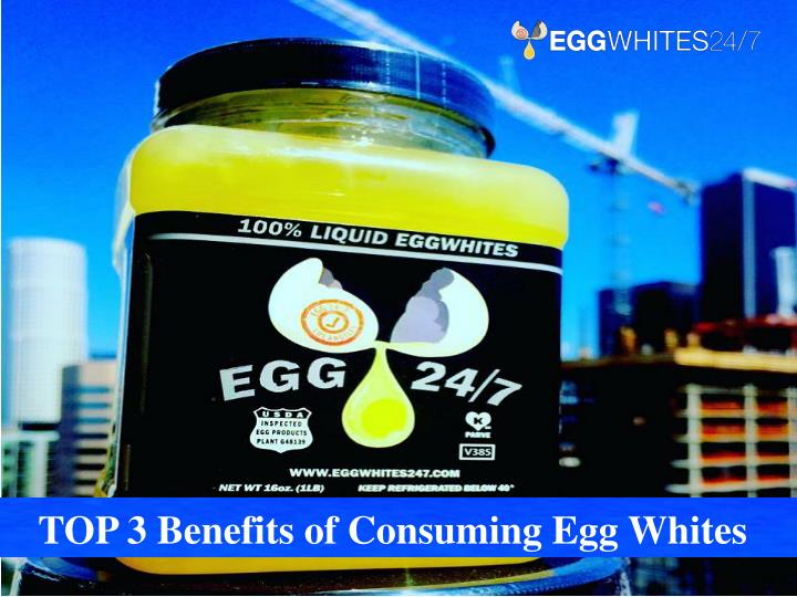 TOP 3 Benefits of Consuming Egg Whites