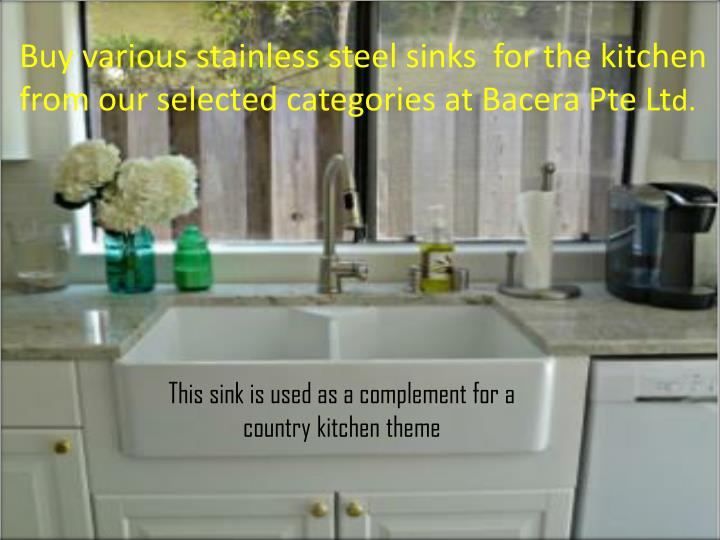 Buy various stainless steel sinks  for the kitchen   from our selected categories at