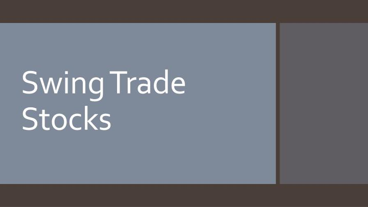 Swing trade stocks