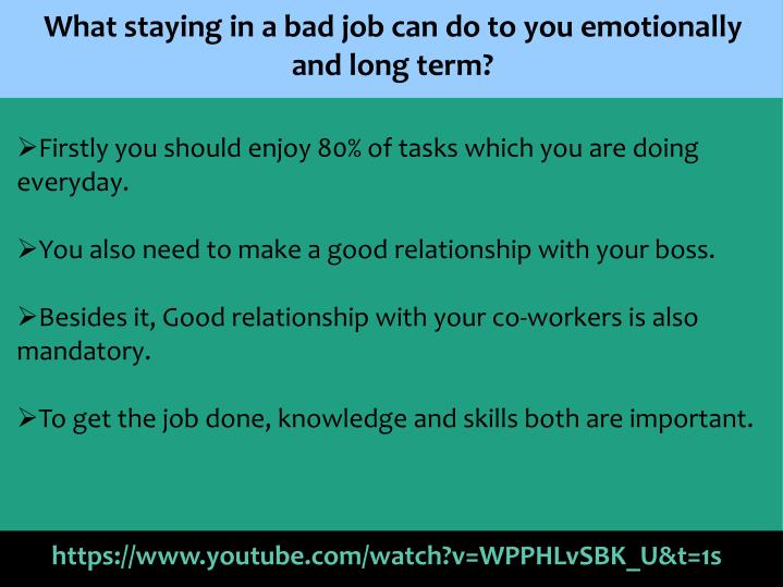 What staying in a bad job can do to you emotionally and long term?