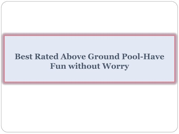 Best Rated Above Ground Pool-Have Fun without