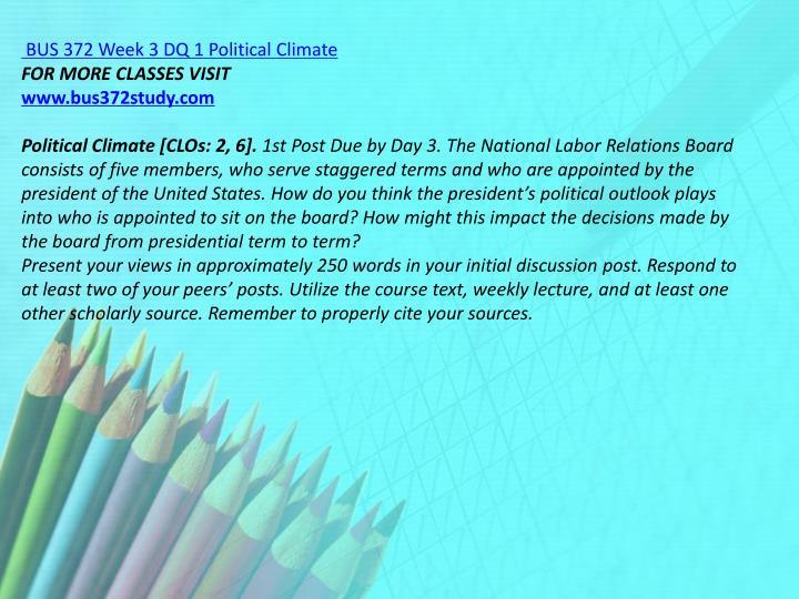 BUS 372 Week 3 DQ 1 Political Climate