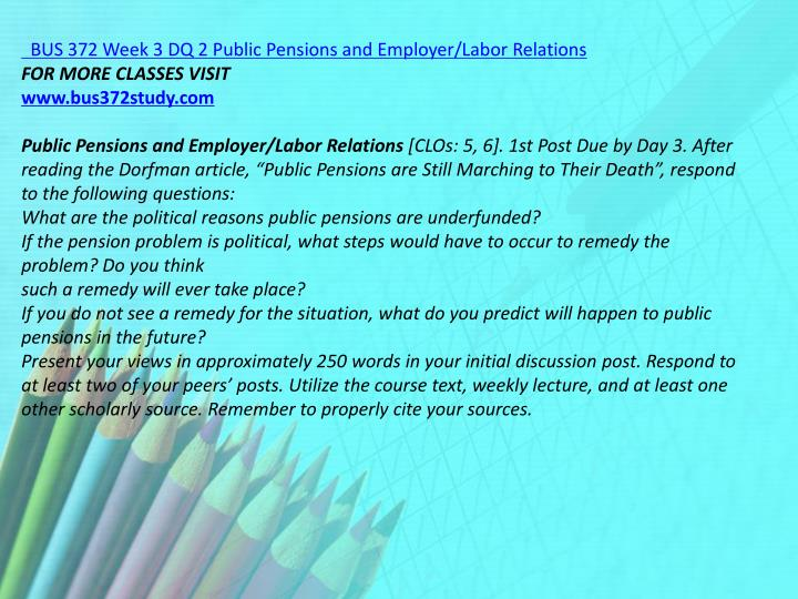 BUS 372 Week 3 DQ 2 Public Pensions and Employer/Labor Relations